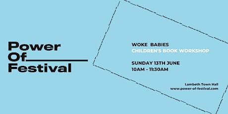 Power Of Festival - Woke Babies Workshop tickets