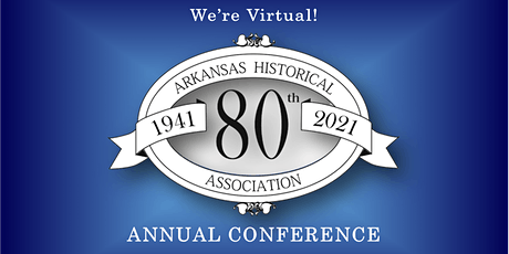 Arkansas Historical Association 80th Annual Conference tickets