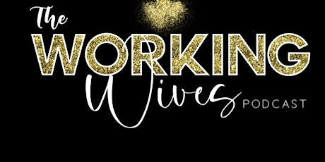 The Working Wives Networking Meet & Greet tickets