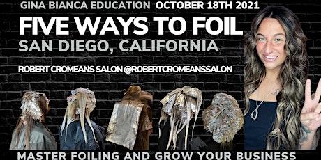 Five Ways to Foil San Diego California tickets