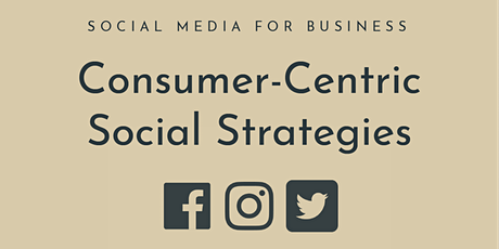 Social Media For Business: Consumer-Centric Social Strategies tickets
