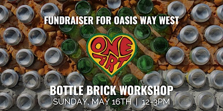 Oasis Way West Fundraiser: Bottle Brick Workshop tickets