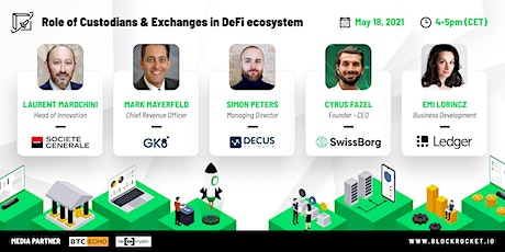 Role of Custodians & Exchanges in DeFi ecosystem tickets