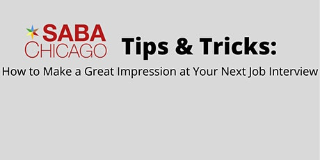 How to Make a Great Impression at Your Next Job Interview tickets