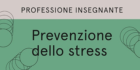 Professione insegnante: Prevenzione dello stress! biglietti