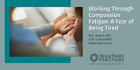 Working Through Compassion Fatigue: A Year of Being Tired tickets