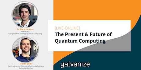 The Present & Future of Quantum Computing [LIVE-ONLINE] tickets