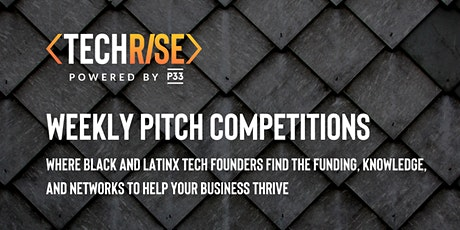 TechRise Weekly Pitch Competition - Seed Stage (6/4) tickets