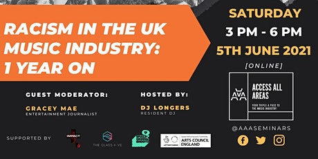 "ACCESS ALL AREAS: ""Racism In The UK Music Industry: 1 Year On"" webinar tickets"