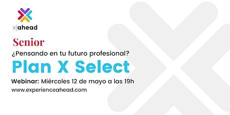 Plan X Select: Transforma tu carrera profesional boletos