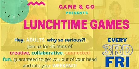 Game and Go Present Lunchtime Games tickets