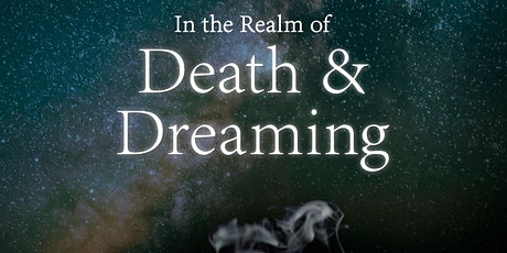 """In the Realm of Death & Dreaming"" Film Screening and Discussion tickets"