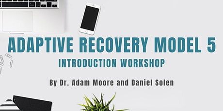 Adaptive Recovery Model 5 (ARM-5) Updated Introduction Workshop tickets