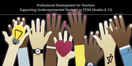 Supporting Underrepresented Students in STEM - PD Opportunity for Teachers tickets