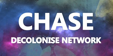 CHASE Decolonise Network Launch tickets