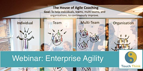 Webinar: Enterprise Agility - Bring The Whole System Into Alignment tickets