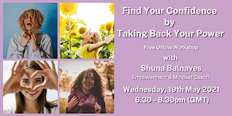 Find Your Confidence by Taking Back Your Power - Online Workshop tickets