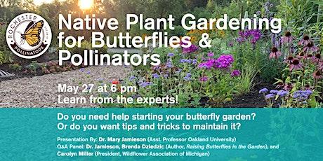 Native Plant Gardening for Butterflies & Pollinators tickets