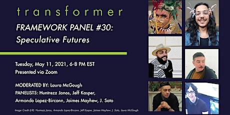 FRAMEWORK Panel #30: Speculative Futures tickets