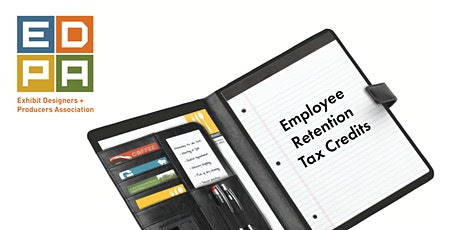 Join EDPA's Webinar Discussion on Employee Retention Tax Credits tickets