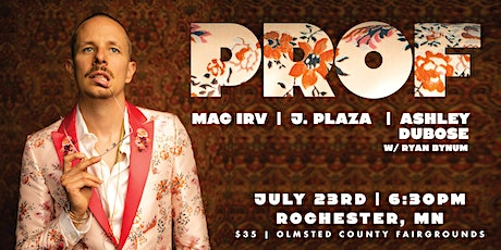 PROF Live with Mac Irv, J. Plaza and Ashley Dubose tickets