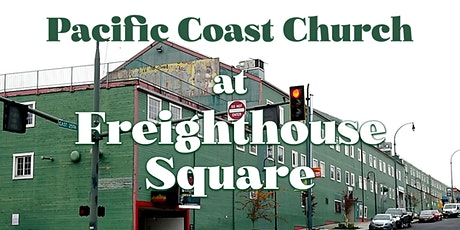 Pacific Coast Church at Freighthouse Square tickets