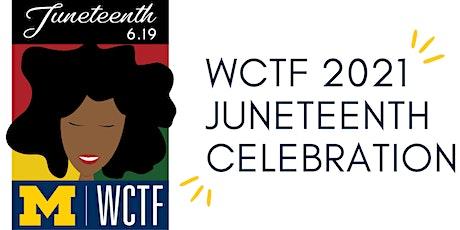 WCTF 2021 Juneteenth Celebration tickets