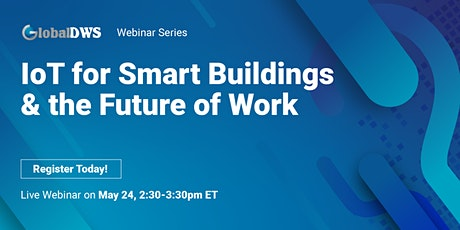 IoT for Smart Buildings & the Future of Work  tickets