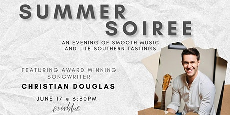 Summer Soiree: An Evening of Smooth Music and Lite Southern Tastings tickets