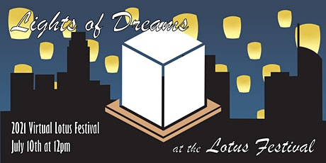 2021 Lights of Dreams Lantern Event at LA Lotus Festival tickets