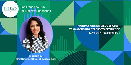 INSEAD SF - Transforming Stress to Resilience tickets
