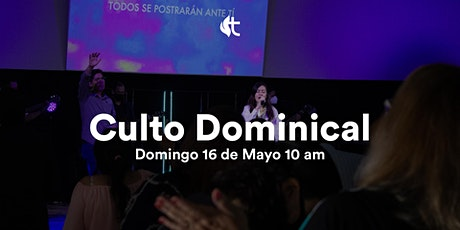Culto Domingo - 16 de Mayo 10am boletos