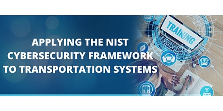 Applying the NIST Cybersecurity Framework to Transportation Systems billets