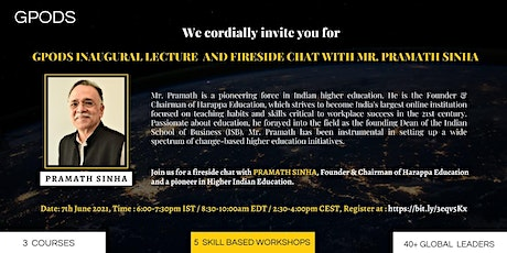 GPODS Inaugural Lecture and Fireside Chat with Mr. Pramath Raj Sinha tickets