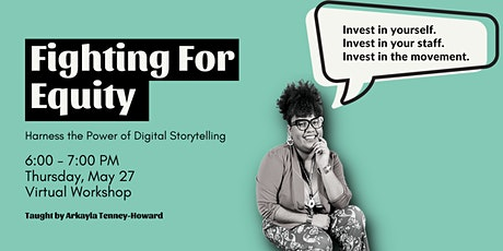 Fighting for Equity: Harness the Power of Digital Storytelling tickets