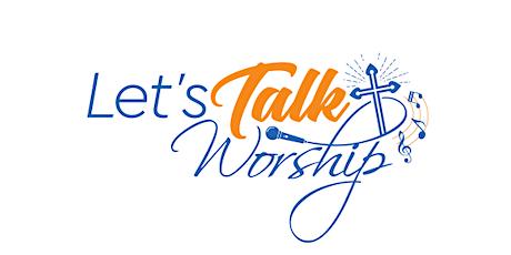 Let's Talk Worship biglietti
