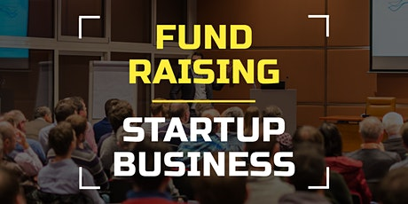 [Startups] : Fund Raising for Startup Business biglietti