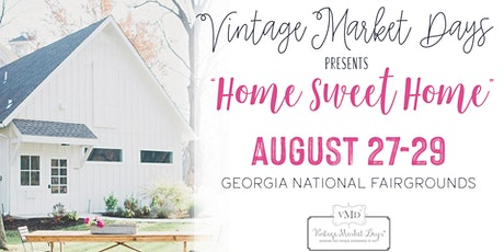 """Vintage Market Days® of Central Georgia presents """"Home Sweet Home"""" tickets"""