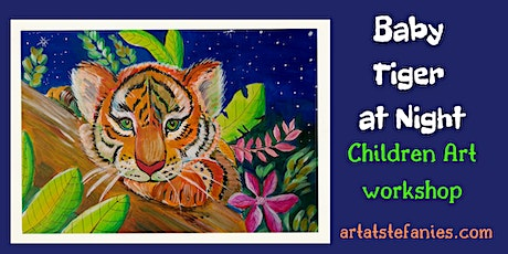 Baby Tiger at Night. Children Art workshop tickets