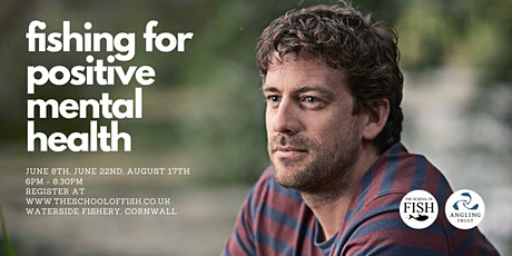 Fishing for Positive Mental Health - August 17th tickets