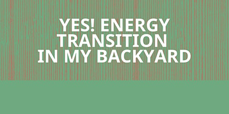 Yes! Energy Transition in My Backyard tickets