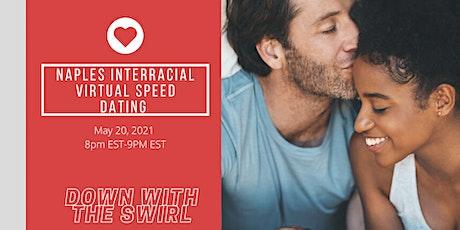 Virtual Interracial  Speed Dating  Singles  : Naples FL EDITION tickets