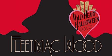 Fleetmac Wood presents Wild Heart Disco tickets