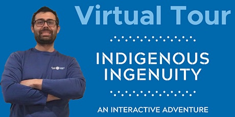 Indigenous Ingenuity Virtual Tour  tickets