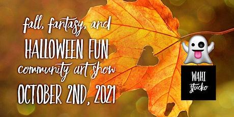 Fall, Fantasy, and Halloween Fun Community Art Show tickets