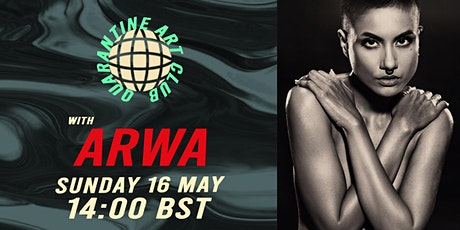 Quarantine Art Club with Arwa (SUNDAY 16th  MAY 14:00 BST) tickets