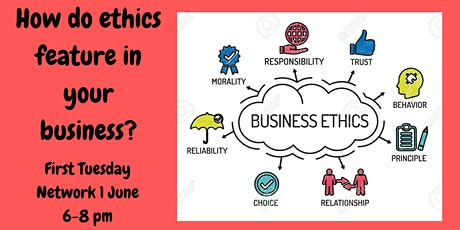 June First Tuesday: How do Ethics Feature in Your Work or Business? tickets