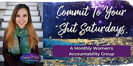 Commit To Your Shit Saturdays tickets