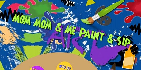 Mom Mom & Me Paint & Sip  (Juice Boxes Included) tickets