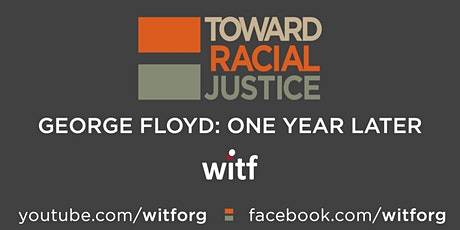 Toward Racial Justice |  George Floyd: One Year Later tickets